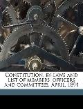 Constitution, by-Laws and List of Members, Officers and Committees April 1894