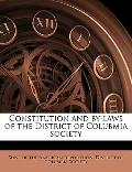 Constitution and by-Laws of the District of Colubmia Society