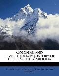 Colonial and Revolutionary History of Upper South Carolin