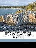 Complete Poetical Works of Dante Gabriel Rossetti;