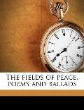Fields of Peace, Poems and Ballads