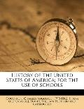 History of the United States of America; for the Use of Schools