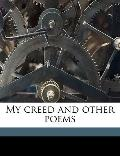 My Creed and Other Poems