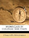 Montclair in Colonial War Times