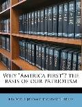 Why America First ? the Basis of Our Patriotism