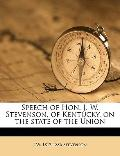 Speech of Hon J W Stevenson, of Kentucky, on the State of the Union