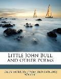 Little John Bull, and Other Poems