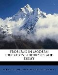 Problems in Modern Education; Addresses and Essays