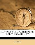 Advanced shop arithmetic for the Machinist