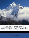 American Patriotism, and Other Social Studies