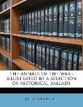 Annals of the War : Illustrated by a selection of historical Ballads