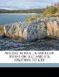 Angels' Wings : A series of essays on art and its relation to Life
