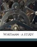 Whitman : A Study