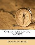Operation of Gas Works