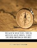 Women Writers : Their works and ways. First series[-second Series]