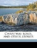 Christmas roses, and other Stories