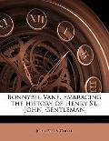 Bonnybel Vane Embracing the History of Henry St John, Gentleman