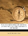 Foundations of Musical Æsthetics; or, the Elements of Music