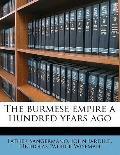 burmese empire a hundred years Ago