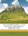 Yellow Danger : The story of the world's greatest War
