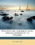 Progress in language; with special reference to English