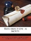 Resurrection : A Novel