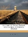 History of Sabine Parish, Louisianna, by John G Belisle;