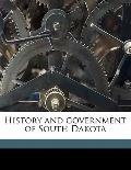 History and Government of South Dakot