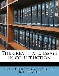 Great State; Essays in Construction
