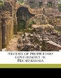 History of Proprietary Government in Pennsylvani