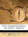 Pharmacology of Useful Drugs