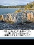 German Universities : Their character and historical Development