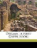 Deigm : A first Greek Book;