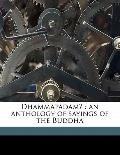Dhammapadam¿ : An anthology of sayings of the Buddha