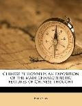 Chinese Philosophy an Exposition of the Main Characteristic Features of Chinese Thought