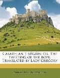 Casadh an T-Súgáin; or, the Twisting of the Rope Translated by Lady Gregory