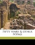 Fifty Years and Other Poems
