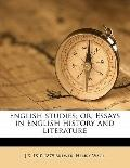 English Studies; or, Essays in English History and Literature