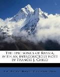 Epic Songs of Russia, with an Introductory Note by Francis J Child