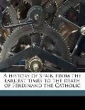 History of Spain from the Earliest Times to the Death of Ferdinand the Catholic