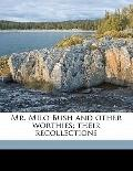 Mr Milo Bush and Other Worthies; Their Recollections