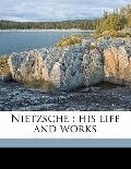 Nietzsche : His life and Works