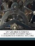 On Chinese Currency, Preliminary Remarks about the Monetary Reform in Chin