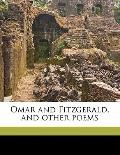 Omar and Fitzgerald, and Other Poems