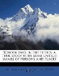 School Days in the Fifties; a True Story with Some Untrue Names of Persons and Places