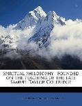 Spiritual Philosophy : Founded on the teaching of the late Samuel Taylor Coleridge