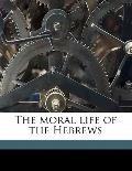 Moral Life of the Hebrews
