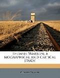 Thomas Warton; a Biographical and Critical Study