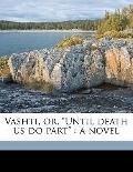 Vashti, or, until Death Us Do Part : A Novel