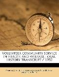 Volunteer Community Service in Health and Welfare : Oral history Transcript / 1983